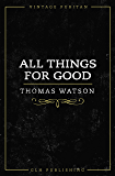 All Things For Good (Vintage Puritan)