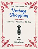 Little Guide To Vintage Shopping, The^Little Guide To Vintage Shopping, The