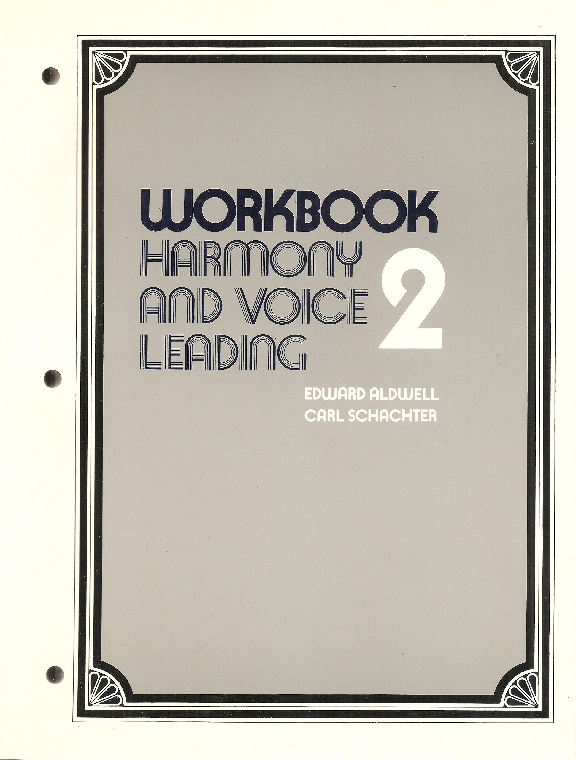 Harmony and Voice Leading Workbook, Vol. 2
