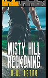 Misty Hill Reckoning