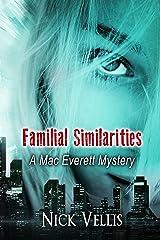 Familial Similarities (A Mac Everett Mystery Book 3) Kindle Edition
