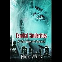 Familial Similarities (A Mac Everett Mystery Book 3) (English Edition)