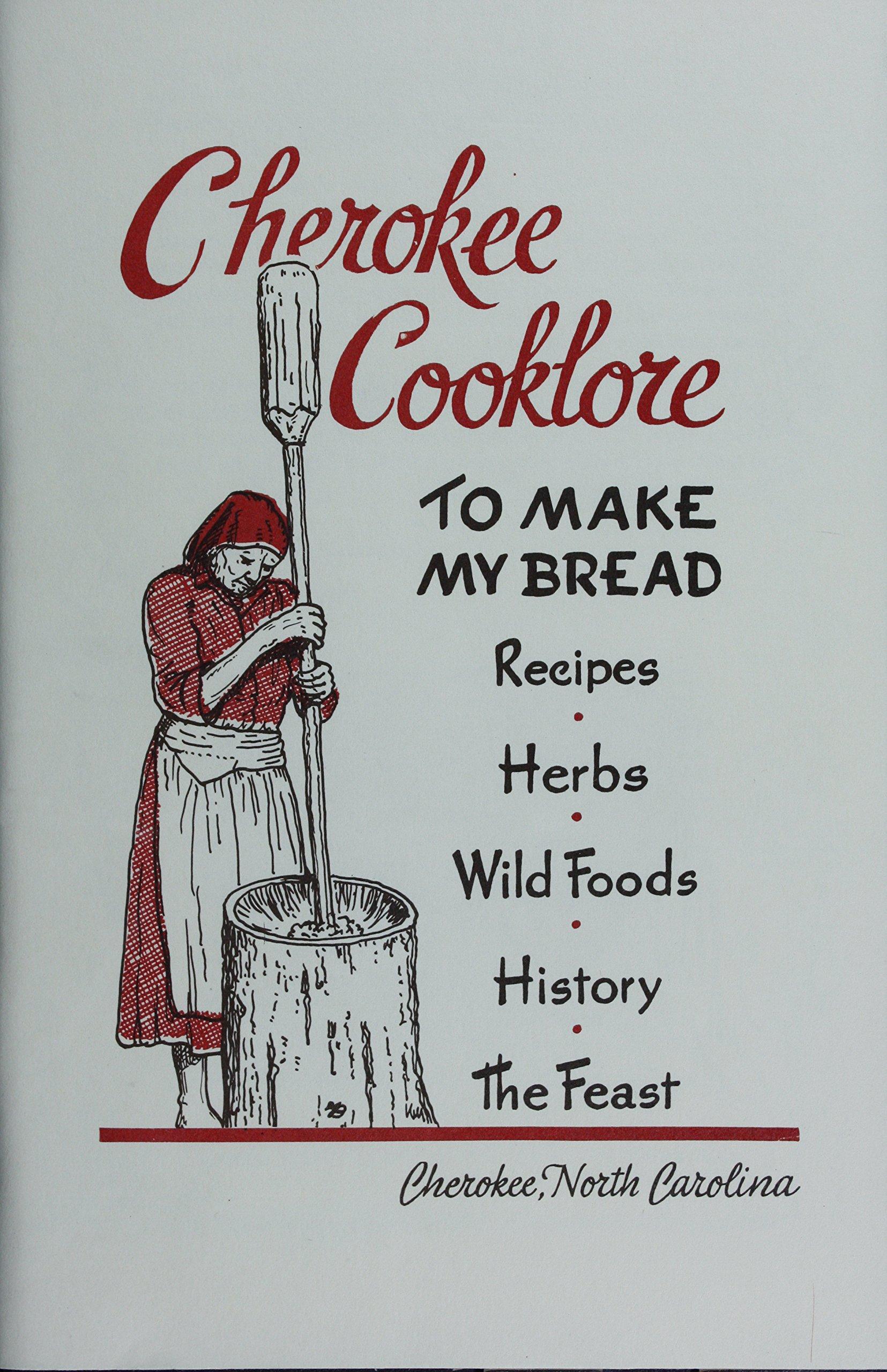 Cherokee Cooklore  Preparing Cherokee Foods  English Edition