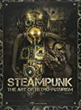 Steampunk: The Art of Retro-futurism
