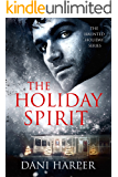 THE HOLIDAY SPIRIT (Haunted Holiday Book 1)