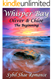 Whisper Bay: Oliver & Chloe: The Beginning (The Whisper Bay Collection Book 1)