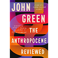 The Anthropocene Reviewed: The Instant Sunday Times Bestseller (English Edition)