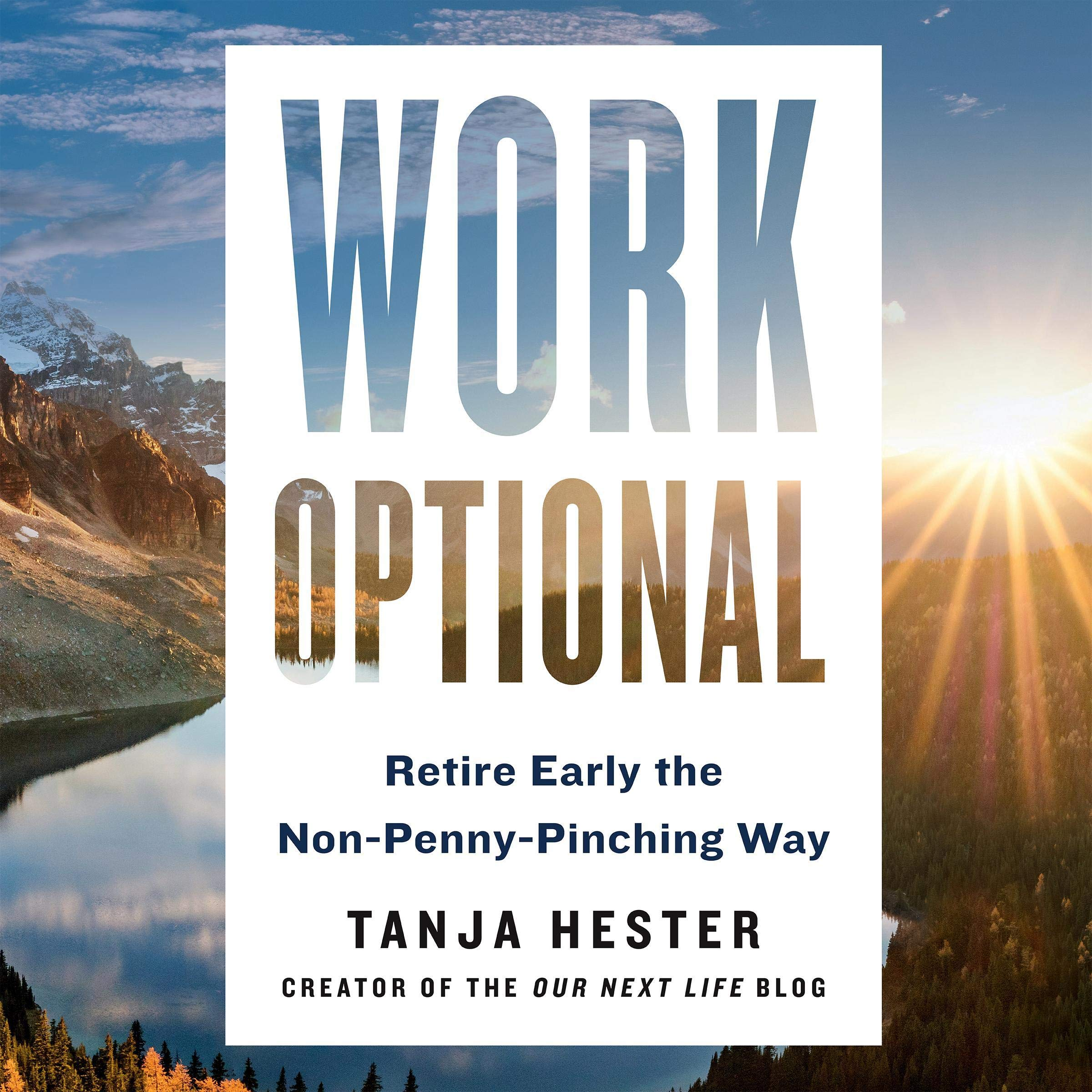 Work Optional  Retire Early The Non Penny Pinching Way