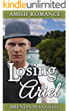 Amish Romance: Losing Ariel (Nancy's Story Book 2)