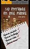 No entrabas en mis planes: La historia de Aaron y Livy (Spanish Edition)