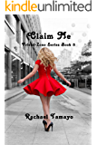 Claim Me (Friend Zone Book 3)