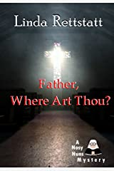 Father, Where Art Thou?: A Nosy Nuns Mystery Kindle Edition