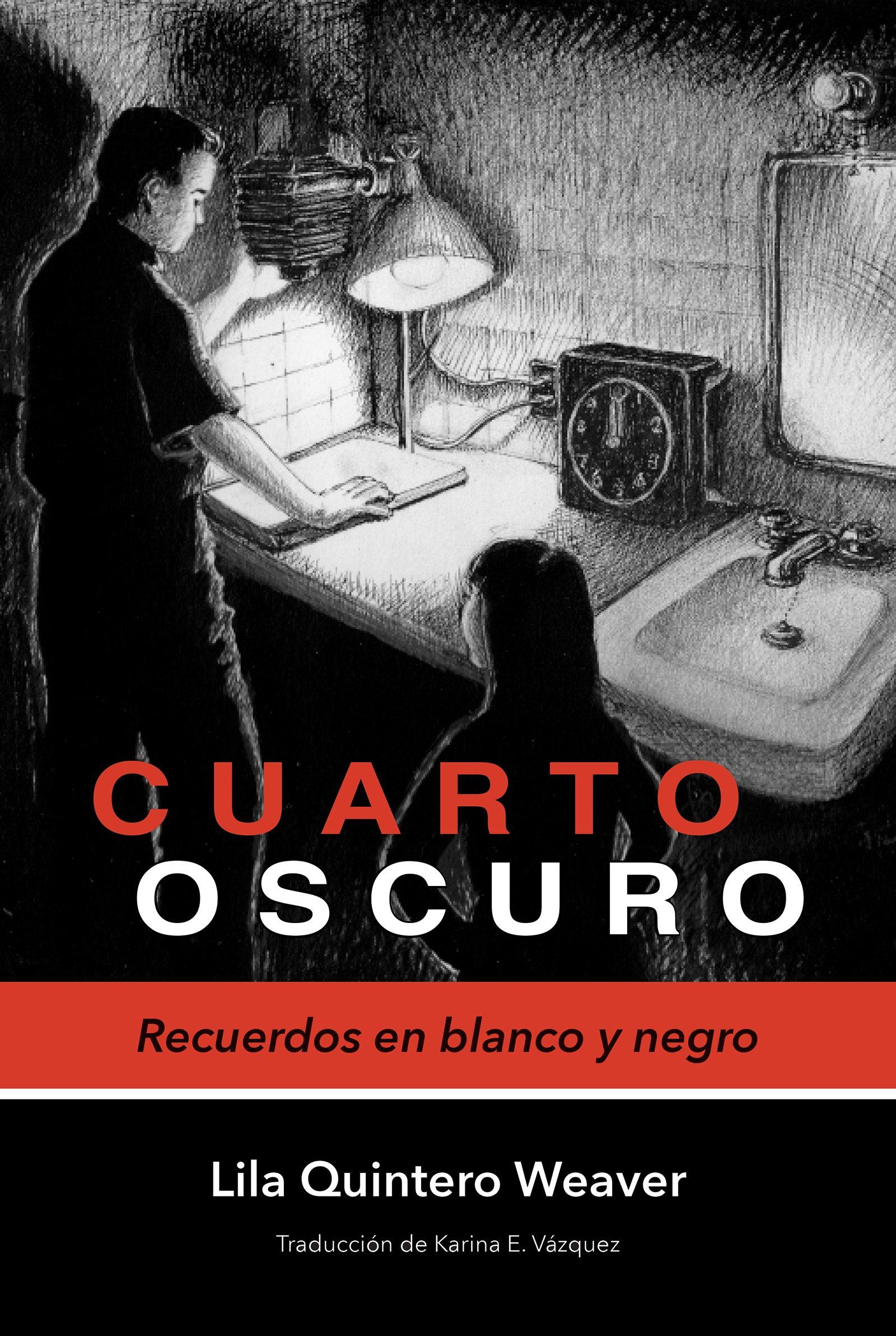 Cuarto oscuro: Recuerdos en blanco y negro (Spanish Edition ...