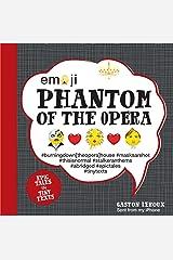 Emoji Phantom of the Opera: Epic Tales in Tiny Texts (Condensed Classics) Hardcover