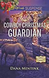 Cowboy Christmas Guardian (Gold Country Cowboys)