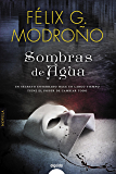 Sombras de agua (Algaida Literaria - Algaida Histórica) (Spanish Edition)
