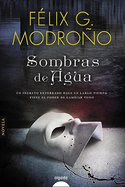 Sombras de agua (ALGAIDA LITERARIA - ALGAIDA HISTÓRICA) eBook: G. Modroño, Félix: Amazon.es: Tienda Kindle