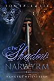 The Shadow of Narwyrm: (Rangers of Laerean, #3)