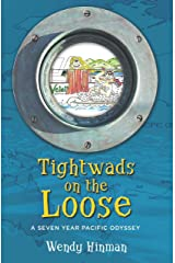 Tightwads on the Loose: A Seven Year Pacific Odyssey Kindle Edition