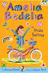 Amelia Bedelia Chapter Book #1: Amelia Bedelia Means Business Kindle Edition
