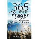 Prayer: 365 Days of Prayer for Christian that Bring Calm & Peace (Christian Prayer Book 1)