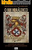 O Rei Heráldico: As Reformas Manuelinas e a Construção do Reino Moderno