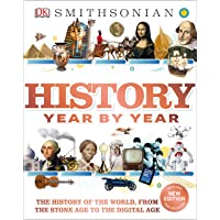 History Year by Year: The History of the World, from the Stone Age to the Digital Age