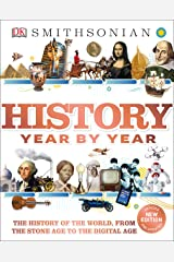 History Year by Year: The History of the World, from the Stone Age to the Digital Age Hardcover