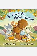 If Animals Gave Thanks (If Animals Kissed Good Night) Hardcover