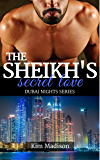 The Sheikh's Secret Love: Sheikh Romance, Royal Billionaire Romance Novel (Dubai Nights Series Book 1)