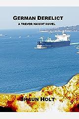 German Derelict (Trevor Knight series Book 1) Kindle Edition