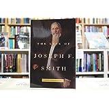 The Life of Joseph F. Smith