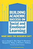 Building Academic Success on Social and Emotional Learning: What Does the Research Say? (Social Emotional Learning)