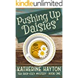 Pushing Up Daisies (Tea Shop Cozy Mystery Book 1)