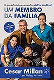 Um membro da família: O guia definitivo para um cachorro feliz e saudável