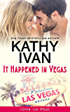 It Happened In Vegas (Lovin' Las Vegas Book 1)