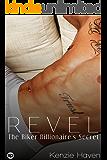 Revel: The Biker Billionaire's Secret (Billionaire Biker series Book 6)