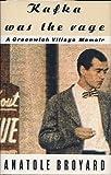 Kafka Was the Rage: A Greenwich Village Memoir