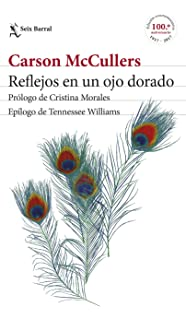 Reflejos en un ojo dorado: Prólogo de Cristina Morales. Epílogo de Tennessee Williams (