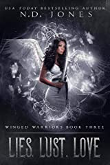 Lies, Lust, Love: An Angel Romance (Winged Warriors Book 3) Kindle Edition