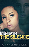 Beneath the Silence: A Novel