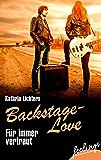 Für immer vertraut: Backstage-Love 2 (Backstage Love)