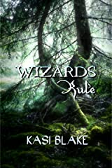 Wizards Rule (Rule Series Book 4) Kindle Edition