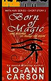 Born of Magic: Mata Hari Series #2
