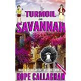 Turmoil in Savannah: A Made in Savannah Cozy Mystery (Made in Savannah Mystery Series Book 13)