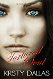 Tortured Soul (Mercy's Angels Book 3)