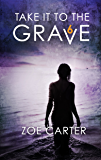 Take It to the Grave Part 6 of 6: A tense and addictive psychological thriller
