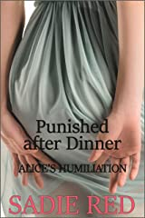Punished after Dinner (Alice's Humiliation) Kindle Edition