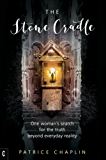The Stone Cradle: One woman's search for the truth beyond everyday reality