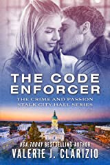 The Code Enforcer (Crime and Passion Stalk City Hall Book 1) Kindle Edition